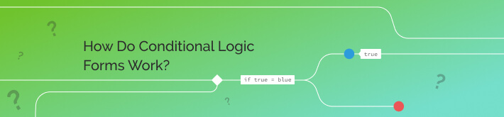 How do conditional logic forms work?