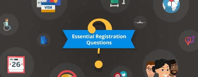 Read our guide to the essential registration questions for your next registration process!