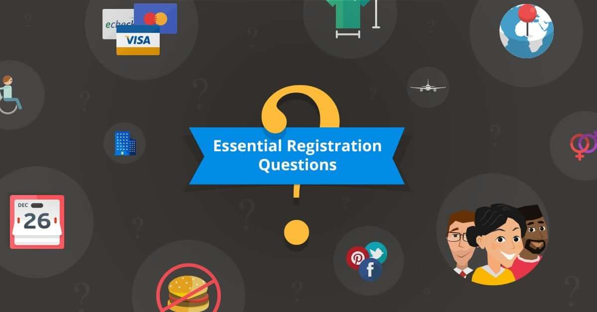 Essential Registration Questions to Ask Attendees - Regpack