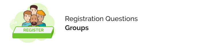 Make sure you ask your registrations if they're registering as a group in order to make your registration process smoother.