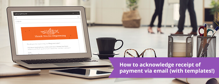 How to Acknowledge Receipt of Payment Via Email (With Templates!)