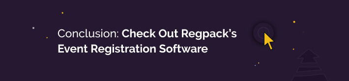 Check Out Regpack's Event Registration Software