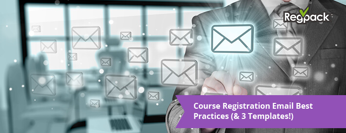 Learn more about course registration email best practices and explore our templates.