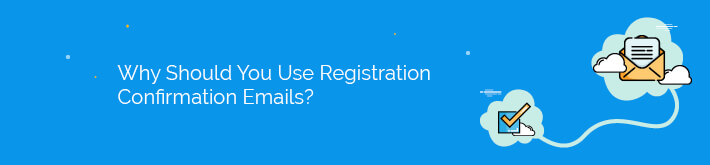 Learn about why you should use course registration confirmation emails.