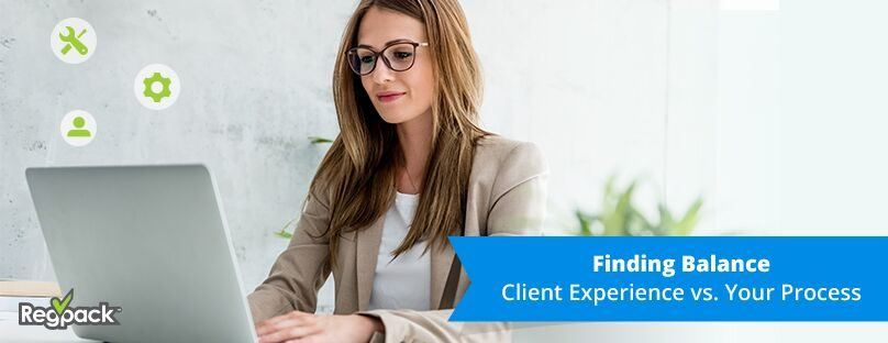 Finding the Balance Between Client Experience and Your Process