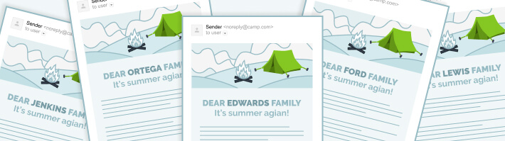Make sure that you've included email campaigns in your camp marketing strategies - it's one of the easiest ways to reach out to everyone in your network at once.