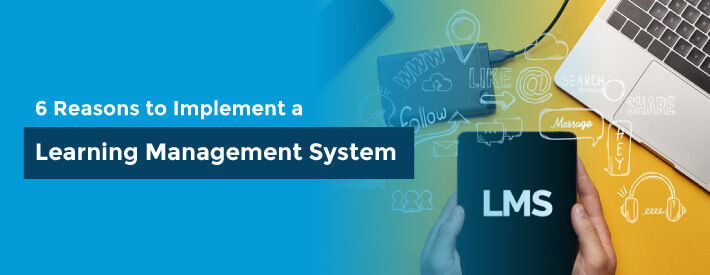 6 Reasons to implement an LMS on your website.