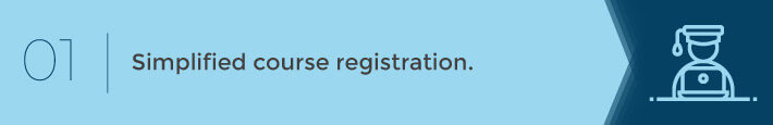 Simplify the course registration process.