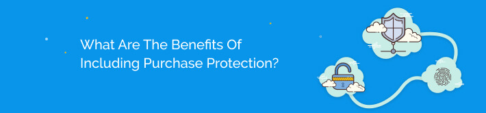 What are the benefits of including purchase protection?