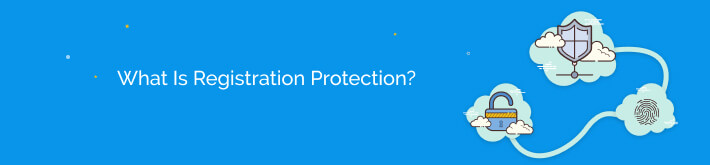 What is registration protection?