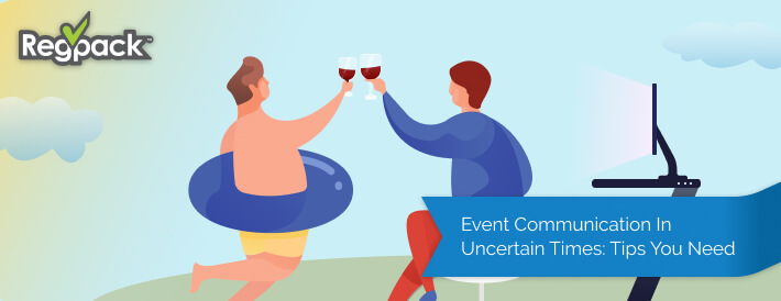 Event communication best practice tips and how to communicate effectively with attendees.