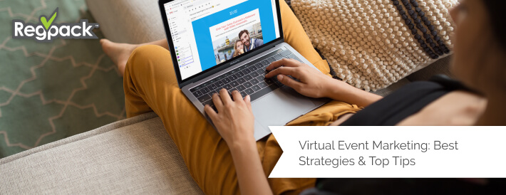 Virtual Event Marketing: Best Strategies and Top Tips