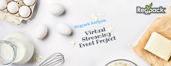 How to Manage Registration for Your Virtual Streaming Event - Bakery