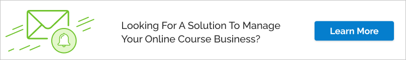 Looking for a solution to manage your online course business? Learn more