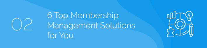 6 Top Membership Management Solutions for your Organization