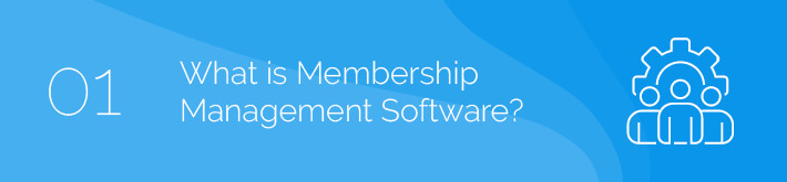What is membership management software?