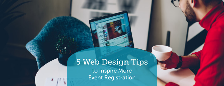 5 Web Design Tips to Inspire More Event Registrations